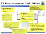 ee research areas and csm s mission