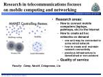 research in telecommunications focuses on mobile computing and networking