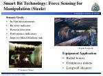 smart bit technology force sensing for manipulation steele
