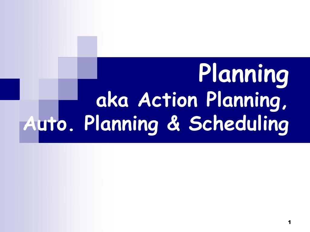planning aka action planning auto planning scheduling l.