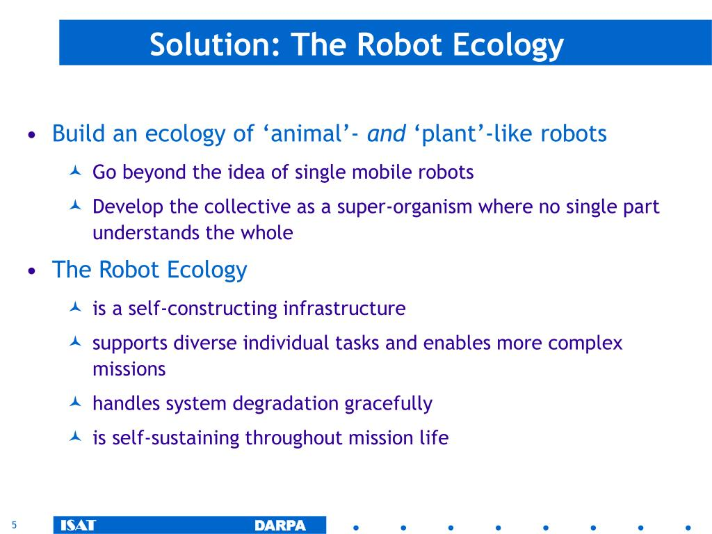 Solution: The Robot Ecology