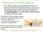 interferometer heart of the instrument