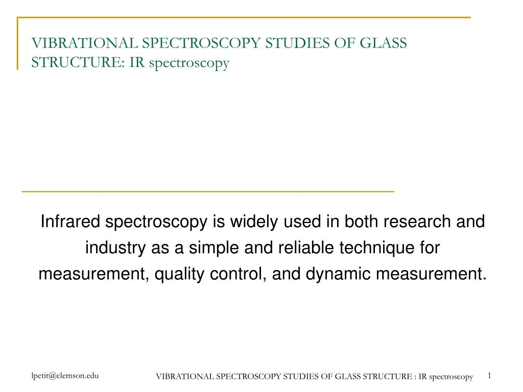 vibrational spectroscopy studies of glass structure ir spectroscopy l.