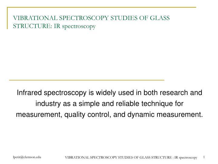 vibrational spectroscopy studies of glass structure ir spectroscopy n.