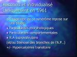 reconnu et individualis cliniquement en 1961