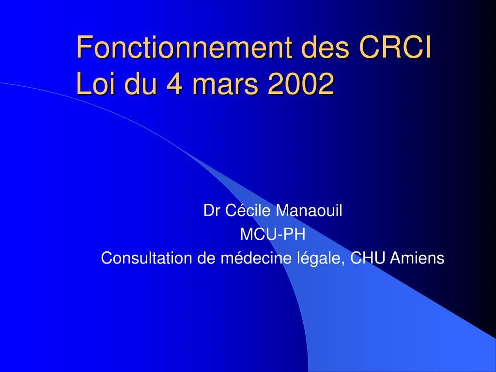 fonctionnement des crci loi du 4 mars 2002 l.