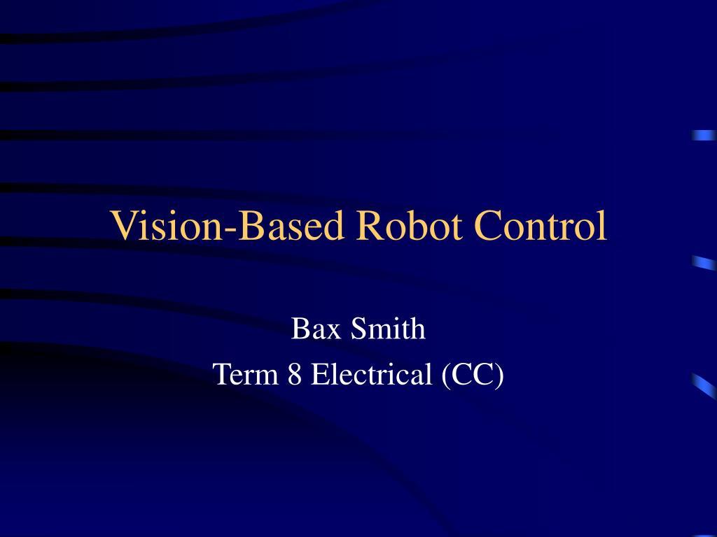 vision based robot control l.