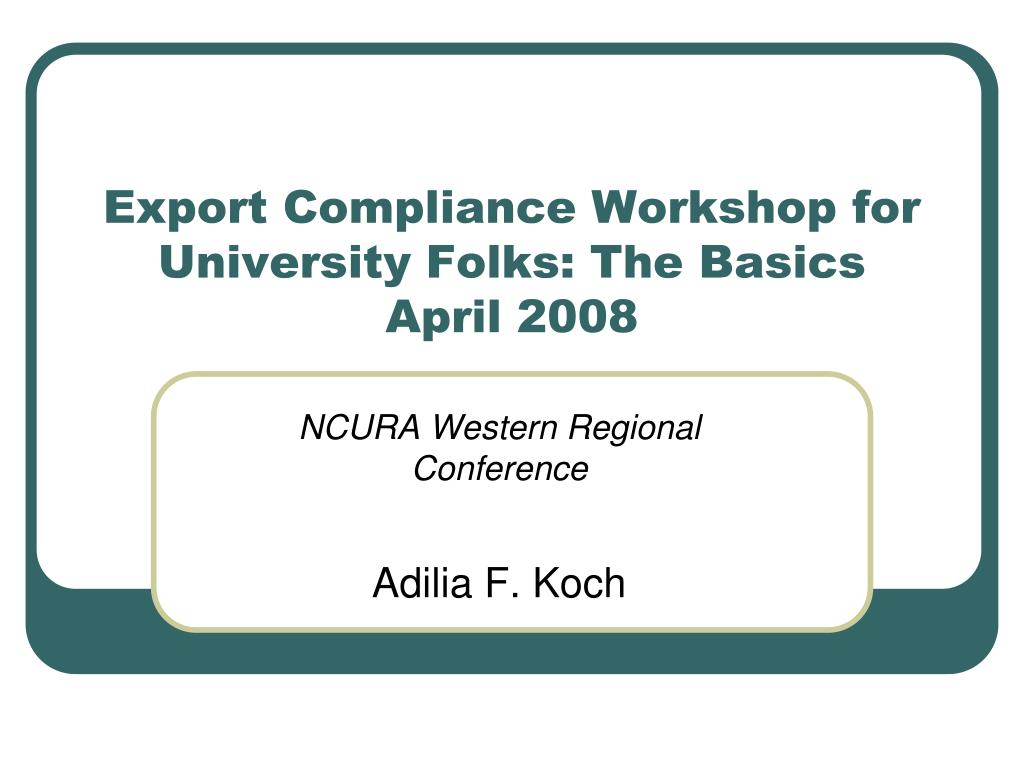 export compliance workshop for university folks the basics april 2008 l.