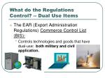 what do the regulations control dual use items
