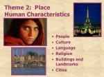 theme 2 place human characteristics