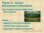 theme 3 human environment interaction