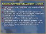 posterior permanent dentition cont d