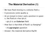 the material derivative 1