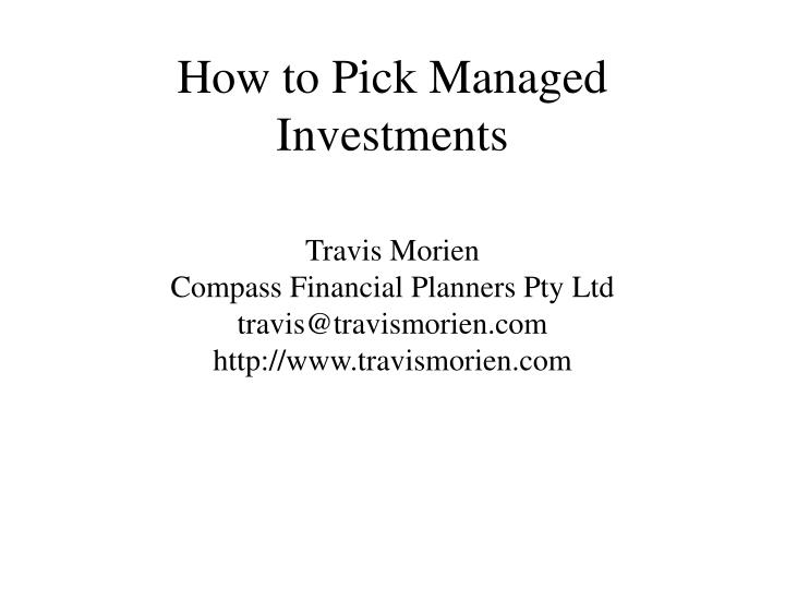 how to pick managed investments n.