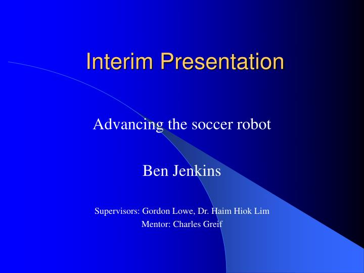 dissertation interim presentation The thesis presentation and defense the thesis presentation will take the form of a public lecture the lecture should be scheduled well in advance so that a time convenient for the entire committee can be found and notices can be sent to the faculty and student membership.