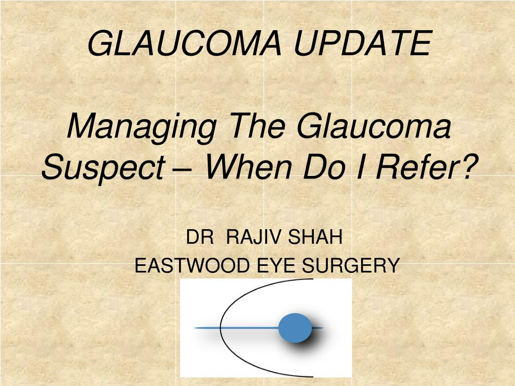 glaucoma update managing the glaucoma suspect when do i refer l.