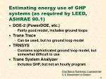 estimating energy use of ghp systems as required by leed ashrae 90 1