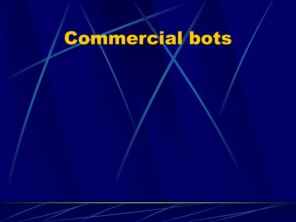 Commercial bots