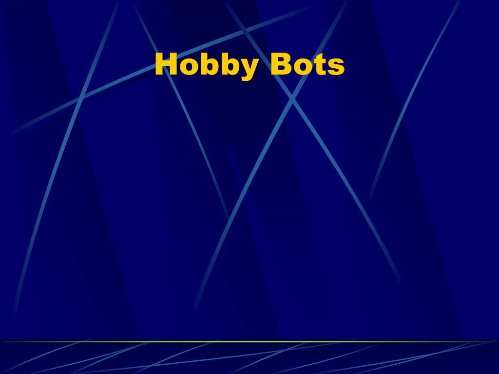 Hobby Bots