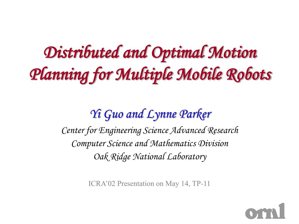 distributed and optimal motion planning for multiple mobile robots l.