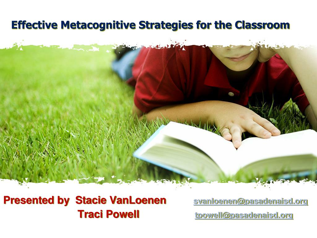 effective metacognitive strategies for the classroom l.
