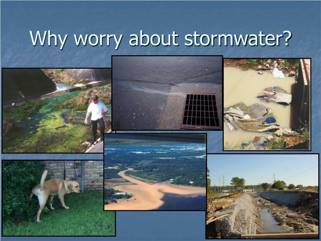 Why worry about stormwater?