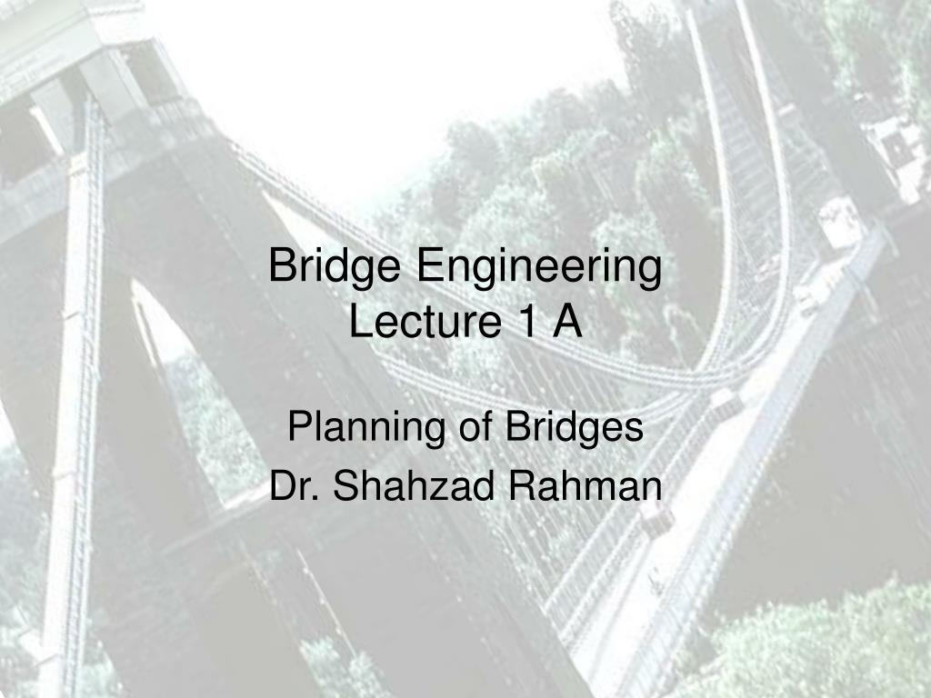 bridge engineering lecture 1 a l.