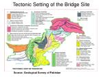 tectonic setting of the bridge site