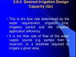 2 8 4 desired irrigation design capacity qc