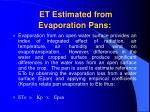 et estimated from evaporation pans