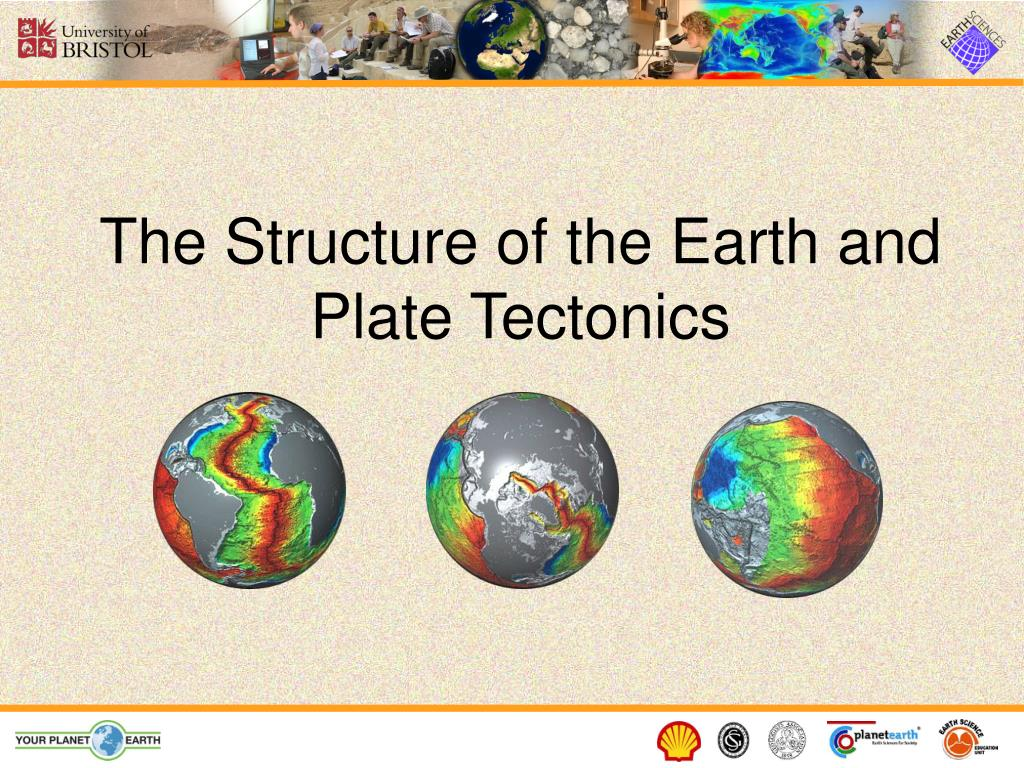 the structure of the earth and plate tectonics l.