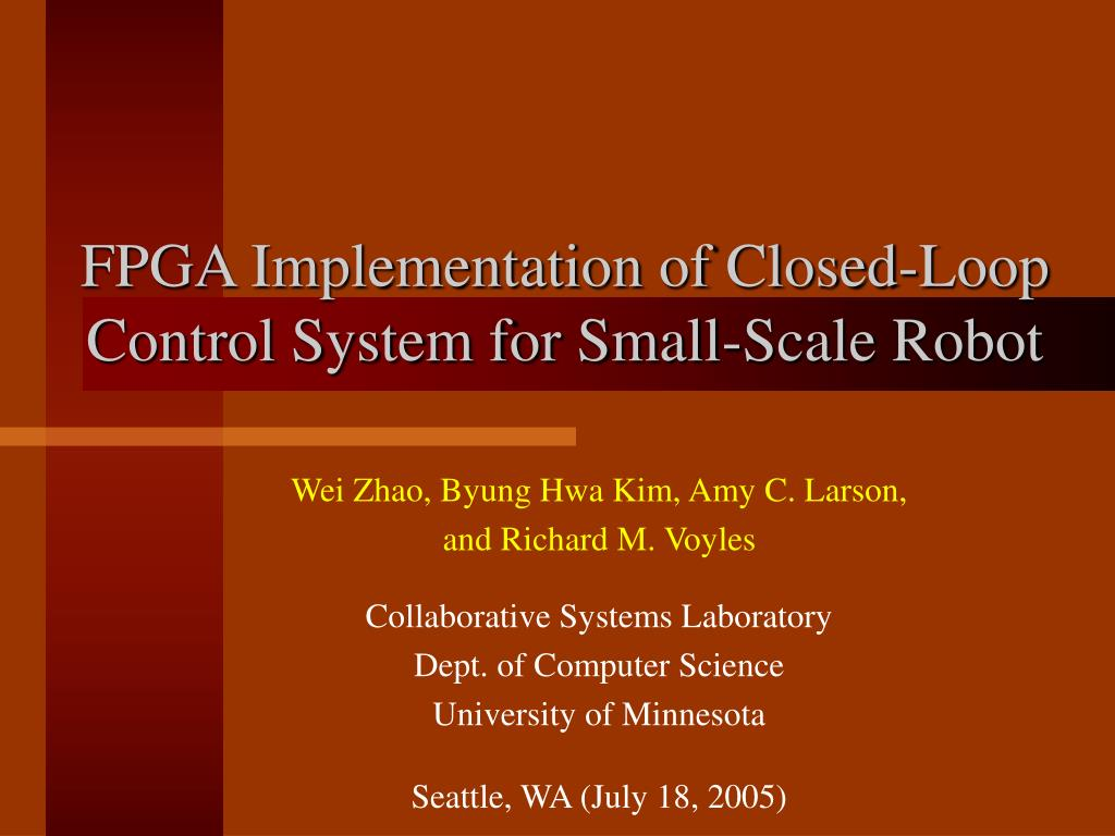 fpga implementation of closed loop control system for small scale robot l.