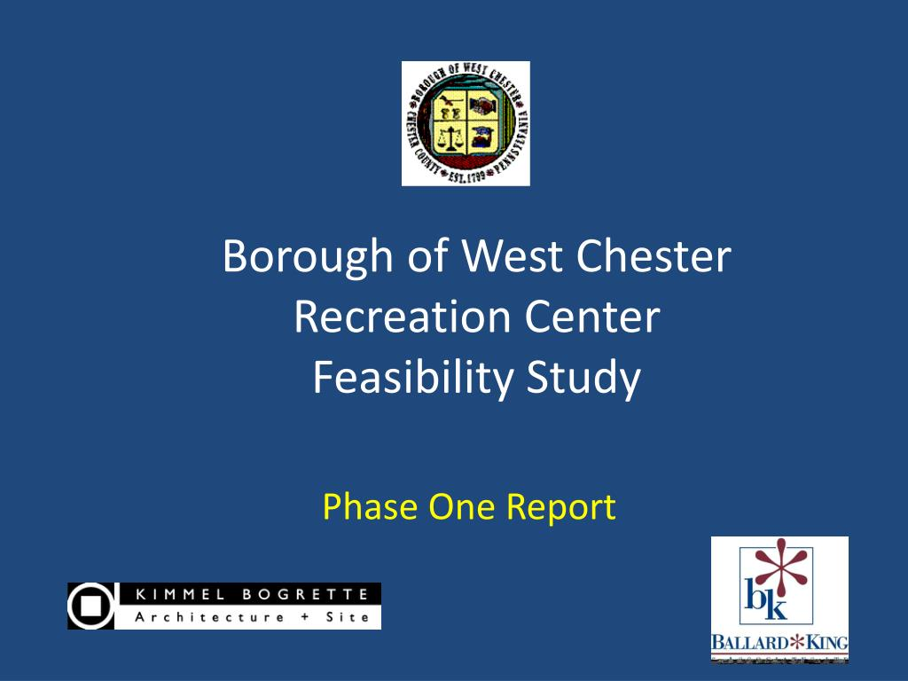 borough of west chester recreation center feasibility study l.