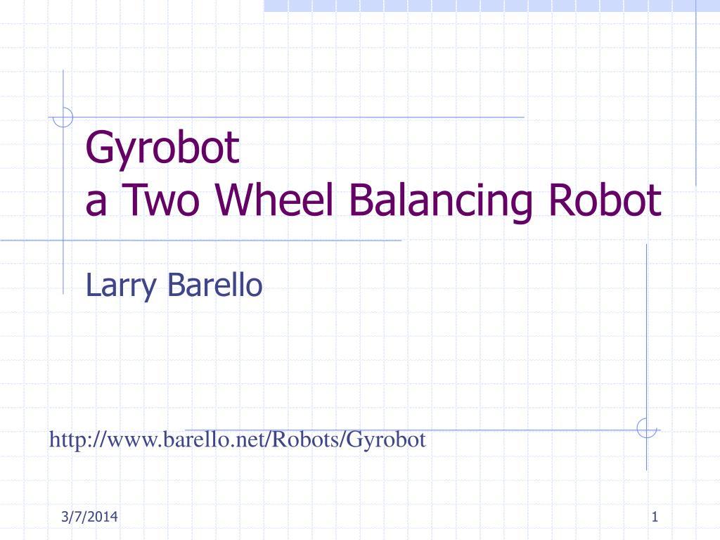 gyrobot a two wheel balancing robot l.