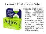 licensed products are safe