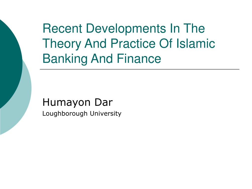 recent developments in the theory and practice of islamic banking and finance l.