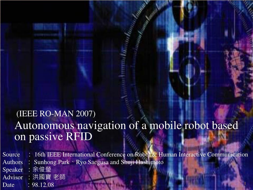 Autonomous navigation of a mobile robot based on passive RFID