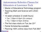 autonomous robotics classes for educators at lawrence tech