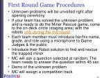 first round game procedures