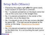 setup balls miners