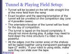 tunnel playing field setup