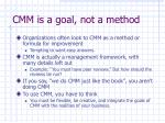 cmm is a goal not a method