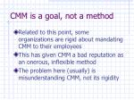 cmm is a goal not a method25