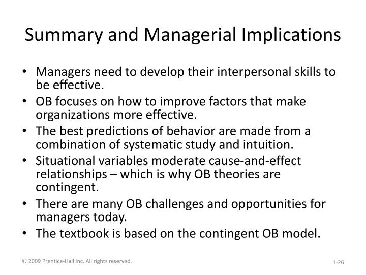 managerial implications Theory y management implications if theory y holds, the firm can do many things to harness the motivational energy of its employees: decentralization and delegation - if firms decentralize control and reduce the number of levels of management, each manager will have more subordinates and consequently will be forced to delegate some.