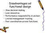 disadvantages od functional design