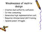 weaknesses of matrix design