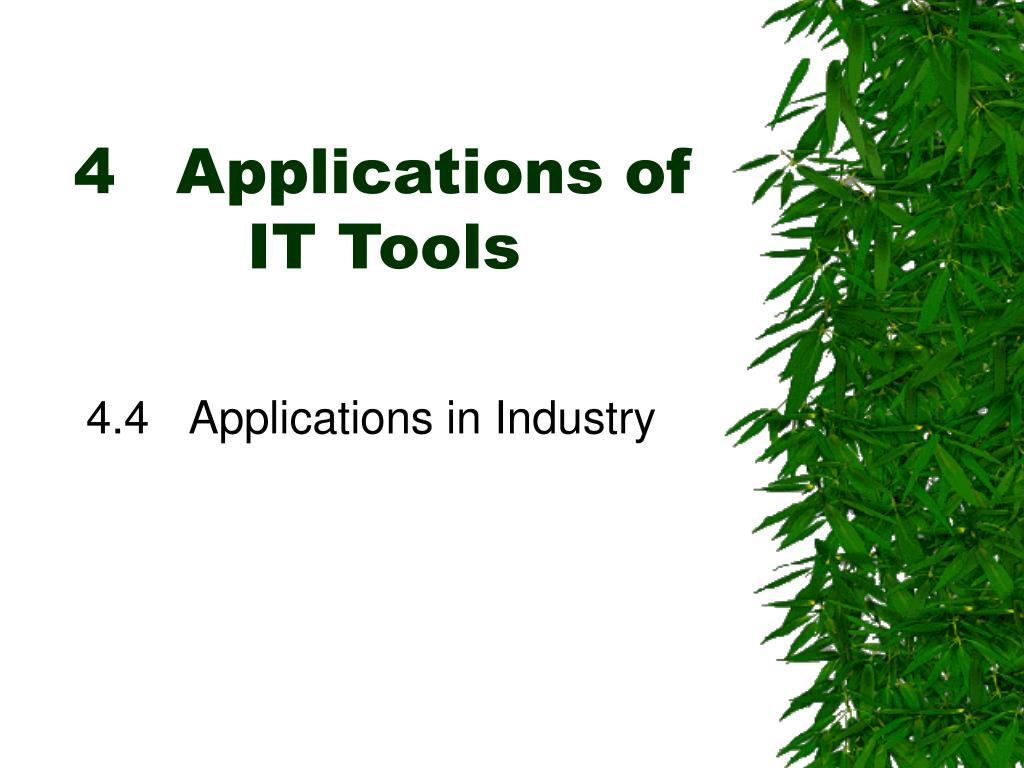 4 applications of it tools l.