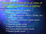 examples of application of some of the principles of pims in aspac