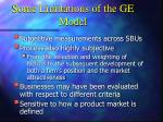 some limitations of the ge model