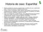 historia de caso espartillal
